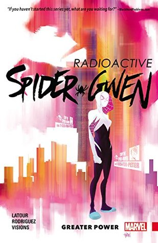 Radioactive SpiderGwen by Latour and Rodriguez